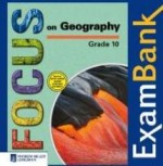 Focus on Geography Grade 10 ExamBank CD-ROM