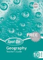 Gr10 TG Spot On Geography Teacher's guide
