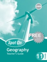 Gr11 TG Spot On Geography Teacher's guide