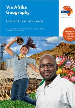 Via Afrika Geography Grade 11 Teacher's Guide – SA Geography